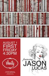 Vanity First Friday Summer 2014 featuring Jason Lucas!