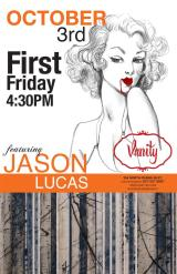 Vanity First Friday Fall Show featuring Jason Lucas!